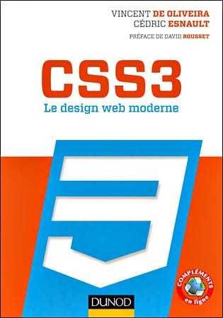 CSS3, le design web moderne par V. de Oliveira - C. Esnault - D. Rousset
