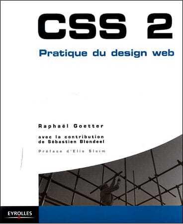 CSS 2 , pratique du design web par Raphaël Goetter