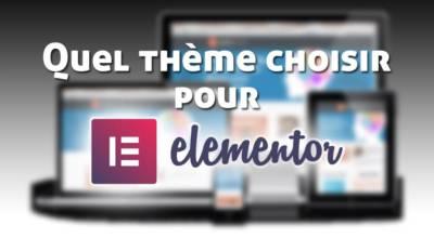 Elementor Page Builder: lui trouver un bon thème