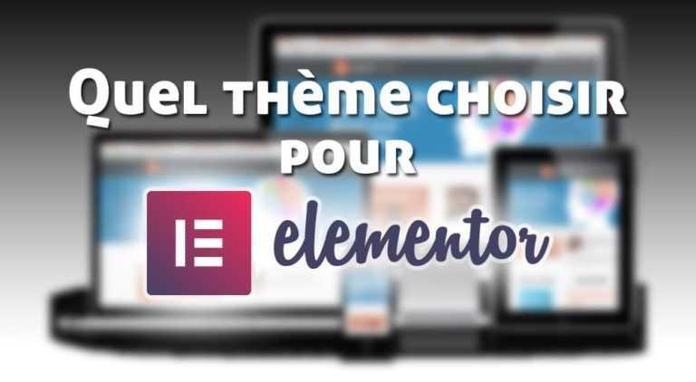 Elementor Page Builder: lui trouver <b>un bon thème</b>