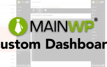 Custom Dashboard: personnalisez votre tableau de bord MainWP