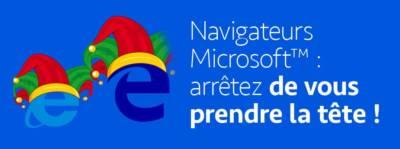 Navigateurs Microsoft: arrêtez de vous prendre la tête!