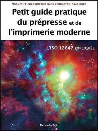 Petit guide pratique du prépresse et de l'imprimerie moderne par Christophe Colin