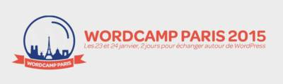 WordCamp Paris 2015 : le rendez-vous avec WordPress
