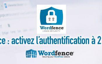 WordFence: activez l'authentification à 2 facteurs pour sécuriser votre connexion