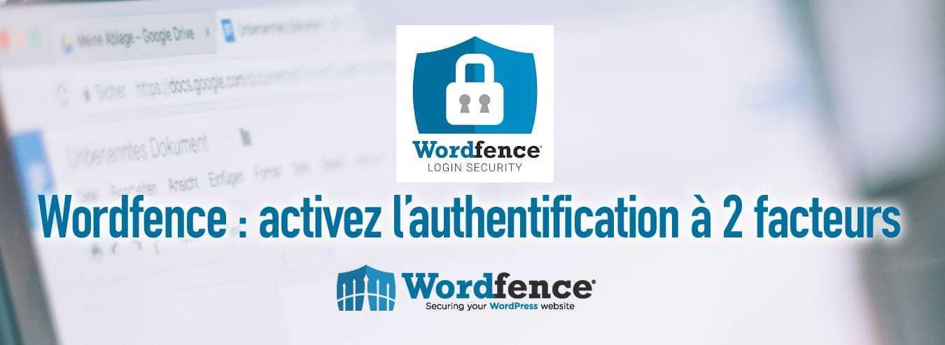 WordFence : activez l'authentification à 2 facteurs