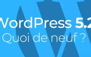 WordPress 5.2: quoi de neuf?