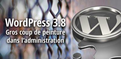 WordPress 3.8: design mon beau design…