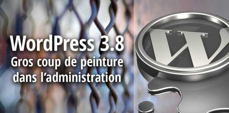 Nouvelle version 3.8 pour le CMS WordPress