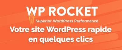 Accélérer WordPress ? Simple et facile avec WP Rocket
